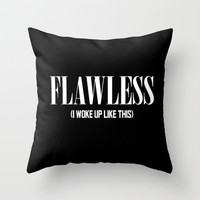 Flawless (I woke up like this) Throw Pillow by Poppo Inc.
