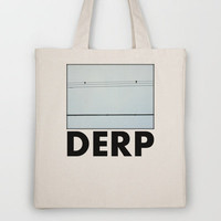 Seriously Derp Tote Bag by RichCaspian | Society6
