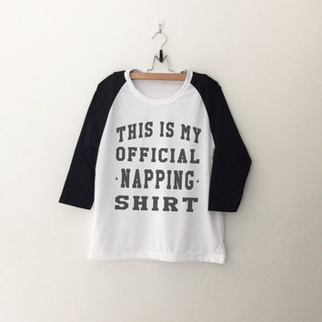 This is my official napping T-Shirt funny sweatshirt womens girls teens unisex grunge tumblr instagram blogger dope swag hype hipster gifts