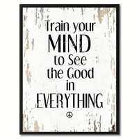 Train Your Mind To See The Good In Everything Saying Canvas Print, Black Picture Frame Home Decor Wall Art Gifts