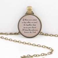 "Winnie the Pooh ""If there ever comes a day..."" Best Friends Forever.. Jewelry Necklace Pendant or Key Ring"