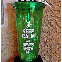 "Customized Peter Pans ""Keep Calm and Never grow up"" 20 ounce Acrylic cup with screw on lid and straw"