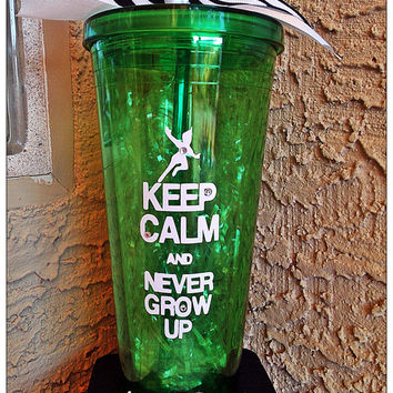 """Customized Peter Pans """"Keep Calm and Never grow up"""" 20 ounce Acrylic cup with screw on lid and straw"""