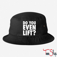 Do You Even Lift bucket hat