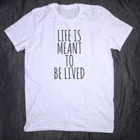 Life Is Meant To Be Lived Tumblr Top Slogan Tee Inspirational Yoga T-shirt