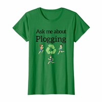 Ask me about Plogging T-Shirt with runners recycling