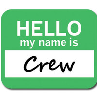 Crew Hello My Name Is Mouse Pad