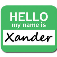 Xander Hello My Name Is Mouse Pad
