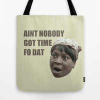 Sweet Brown - Ain't nobody got time for that Tote Bag by S.Levis