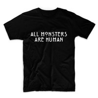 All Monsters Are Human Unisex Graphic Tshirt, Adult Tshirt, Graphic Tshirt For Men & Women
