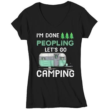 Women's V-Neck Funny Camping T Shirt Done Peopling Let's Go Camping Shirt RV Camper Pull Behind Cute Camping Tee