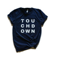 Touchdown tee Football shirt Tailgating tshirt Party shirt College tee Blue Football Sunday tee Fall football shirt Tailgate Party tee