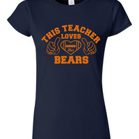 This Teacher Loves Her Bears Tshirt. Fun Sport Tshirts For All Ages. Great Shirt Ladies and Unisex Style Shirt.  Makes a Great Gift!!!!!