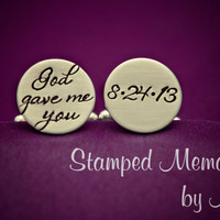 God Gave Me You - Hand Stamped Stainless Steel Cuff Links - Personalized Wedding or Anniversary Gift for Him - Groom Present