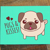 Pugs & Kisses Card - Pug art card, for pug lover, any occasion card, greeting card, pug gifts, dog art, funny pun card, just because card