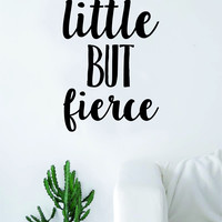 Little But Fierce Quote Wall Decal Sticker Bedroom Living Room Art Vinyl Inspirational Nursery Baby Girls