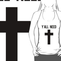 Y'all need Jesus Cross Design