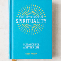 The Little Book Of Spirituality: Guidance For A Better Life By Gilly Pickup | Urban Outfitters