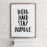 black and white home decor // typographic office decor // inspirational work print motivational wall decor // work hard stay humble print