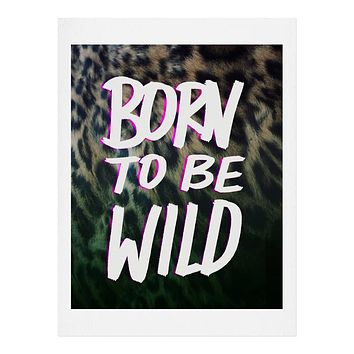 Leah Flores Born To Be Wild Art Print