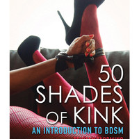 50 Shades Of Kink - An Introduction To Bdsm
