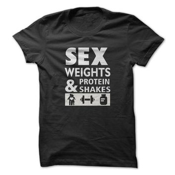 Sex, Weights, And Protein Shakes T-Shirt