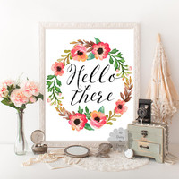 Hello there quote printable wall decor printable art calligraphy print quote typography poster floral art print hello door poster art