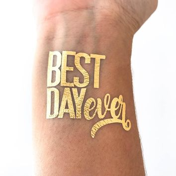 Best day ever gold tattoo