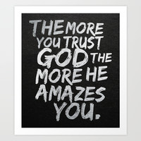 The more you trust god, the more he amazes you Art Print by Sara Eshak