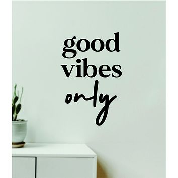 Good Vibes Only V6 Decal Sticker Quote Wall Vinyl Art Wall Bedroom Room Home Decor Inspirational Teen Baby Nursery Girls Playroom School Positive