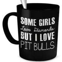 Some girls love diamonds but I love Pit Bulls