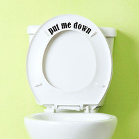 Put Me Down Toilet Vinyl Decal Sticker.