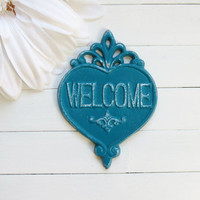 Shabby Chic Welcome Sign / Teal Decor / Welcome  / Housewarming Gift / Vintage Decor / French Country Decor / Heart Decor /Housewarming Gift