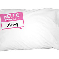 Amy Hello My Name Is Pillowcase