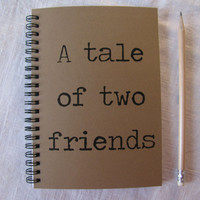 A tale of two friends  - 5 x 7 journal