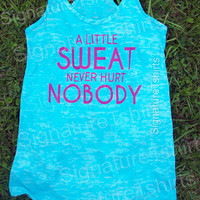 A Little Sweat Never Hurt Nobody Tank Top Womens workout fitness gym S-2XL more colors tank