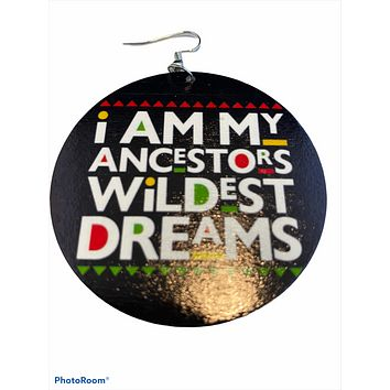 I am my ancestors my wildest dreams earrings | Afrocentric accessories