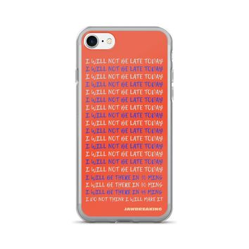 I Will Not Be Late Today iPhone 7/7 Plus Case