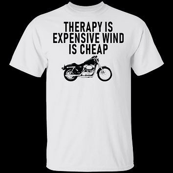 Therapy Is Expensive Wind Is Cheap Motorcycle T-Shirt