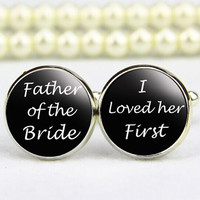 Father  of the  Bride Cufflinks-I loved her first-Wedding day keepsake gift for the Father of the bride WHITE