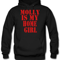 MOLLY IS MY HOME GIRL hoodie