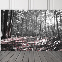 Let's Go Quote, 2 Digital Files, Printable, Wall Art, Home Decor, Nature Photography, Sunny Forest, 12 X 18