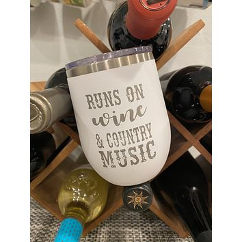 Runs on Wine & Country Music Insulated Wine Glass