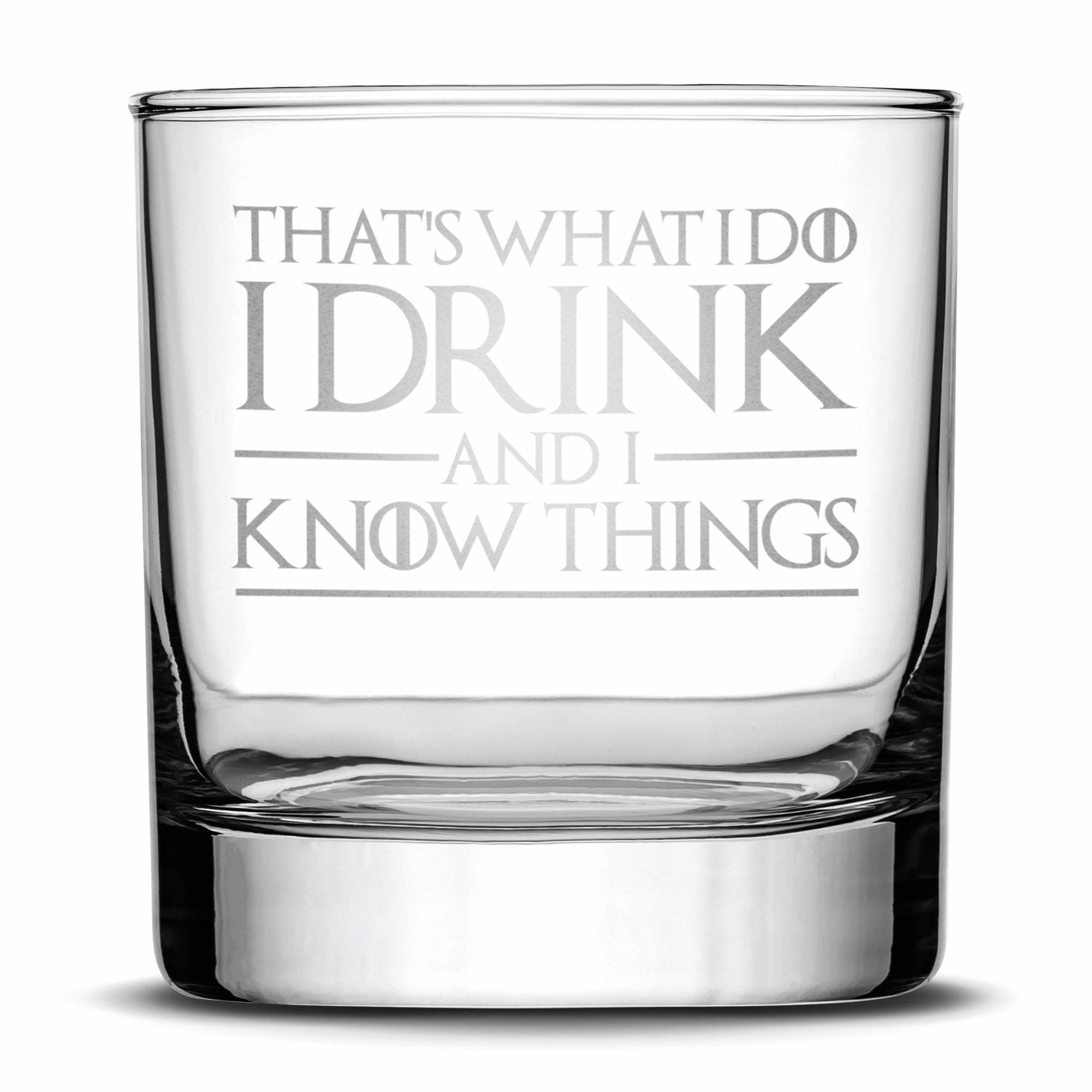 Image of Premium Whiskey Glass, Game of Thrones, I Drink and I Know Things, 10oz