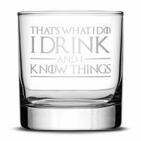 Premium Whiskey Glass, Game of Thrones, I Drink and I Know Things, 10oz