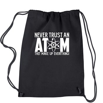 Never Trust An Atom They Make Up Everything Drawstring Backpack