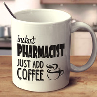 Instant Pharmacist Just Add Coffee