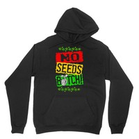 no seeds weed bitch cannabis Unisex Hoodie