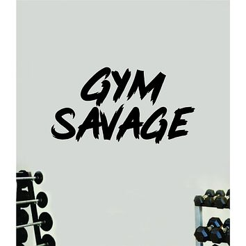 Gym Savage Wall Decal Sticker Vinyl Art Wall Bedroom Room Home Decor Inspirational Motivational Sports Lift Fitness Girls Train Beast
