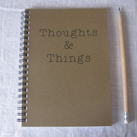 Thoughts and things - 5 x 7 journal
